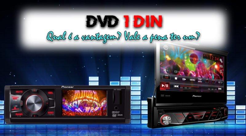 DVD 1 DIN Qual é a vantagem Vale a pena ter um